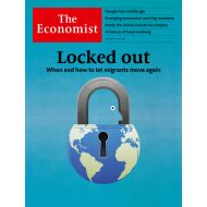 The Economist: Locked out: When and how to let migrants move again - No.31 - 1st Aug 20